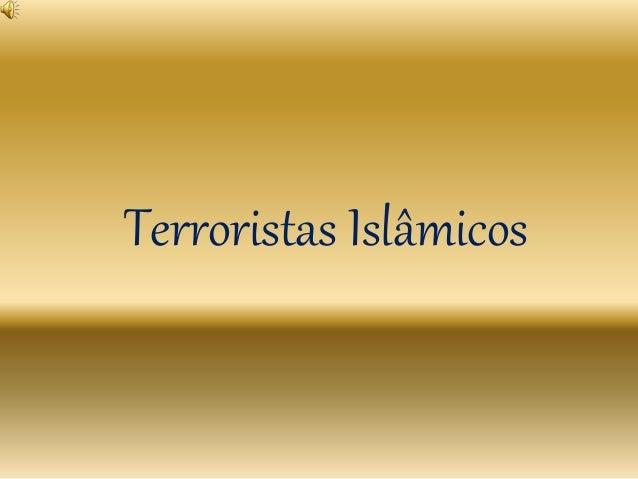 Terroristas Islâmicos