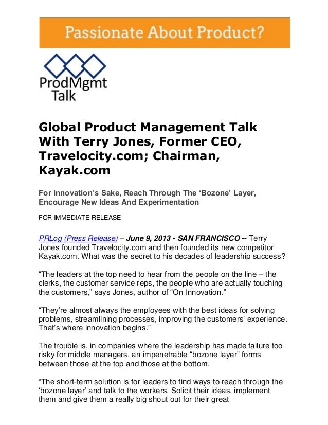 Global Product Management TalkWith Terry Jones, Former CEO,Travelocity.com; Chairman,Kayak.comFor Innovation's Sake, Reach...