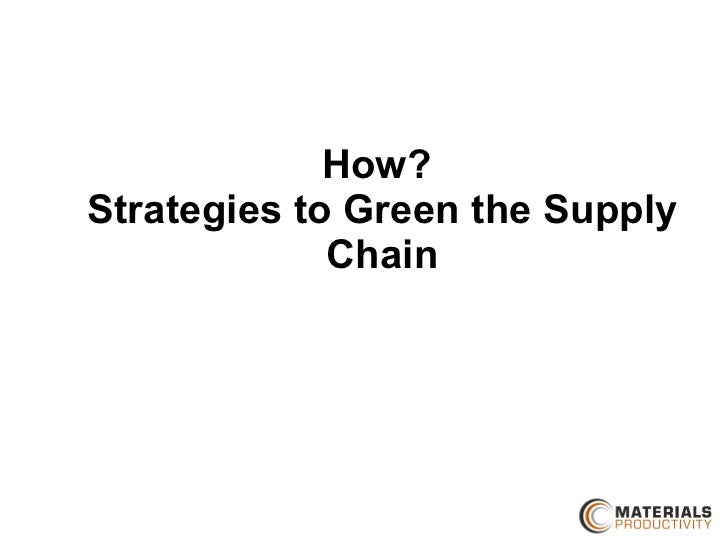 How?  Strategies to Green the Supply Chain