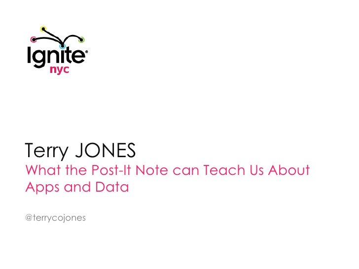 Terry Jones<br />What the Post-It Note can Teach Us About Apps and Data<br />@terrycojones<br />