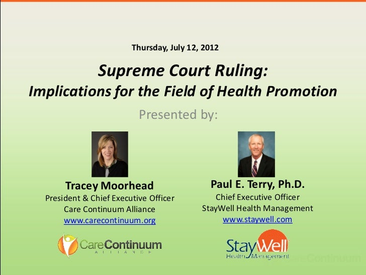 Thursday, July 12, 2012                Supreme Court Ruling:Implications for the Field of Health Promotion                ...