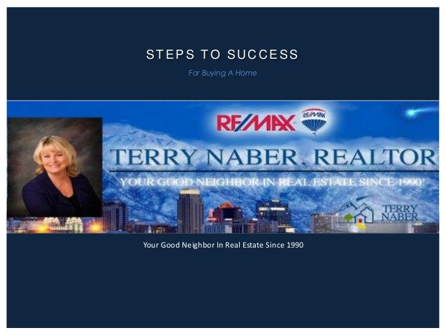 STEPS TO SUCCESS For Buying A Home  Your Good Neighbor In Real Estate Since 1990