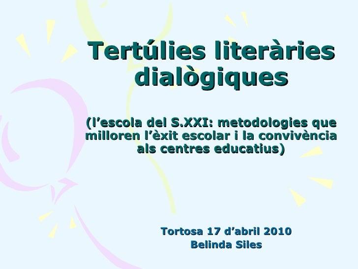 Tertúlies literàries dialògiques (l'escola del S.XXI: metodologies que milloren l'èxit escolar i la convivència als centre...