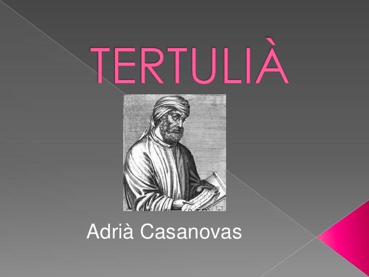 TERTULIÀ<br />Adrià Casanovas<br />