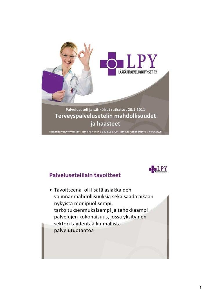 Terveyspalvelusetelin mahdollisuudet ja haasteet, Lääkäripalveluyritykset ry., FCG-seminaari 19.1.2011