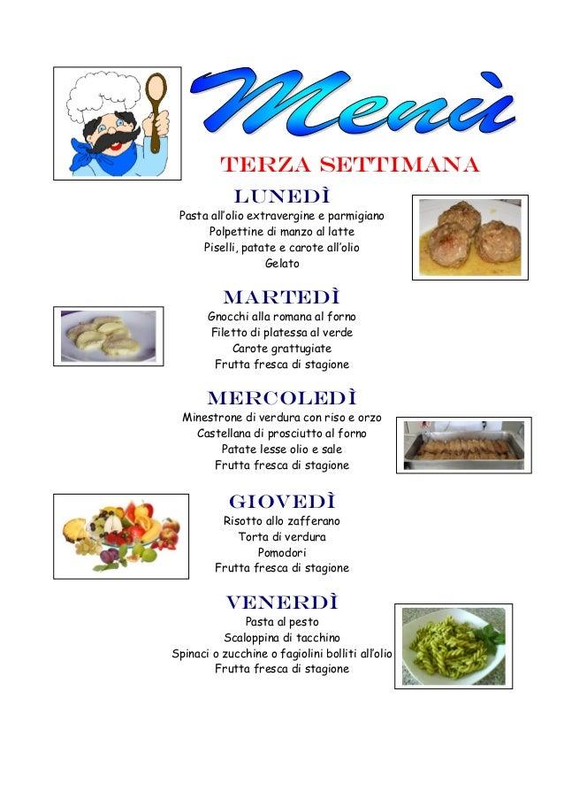 terza settimana LUNEDì Pasta all'olio extravergine e parmigiano Polpettine di manzo al latte Piselli, patate e carote all'...