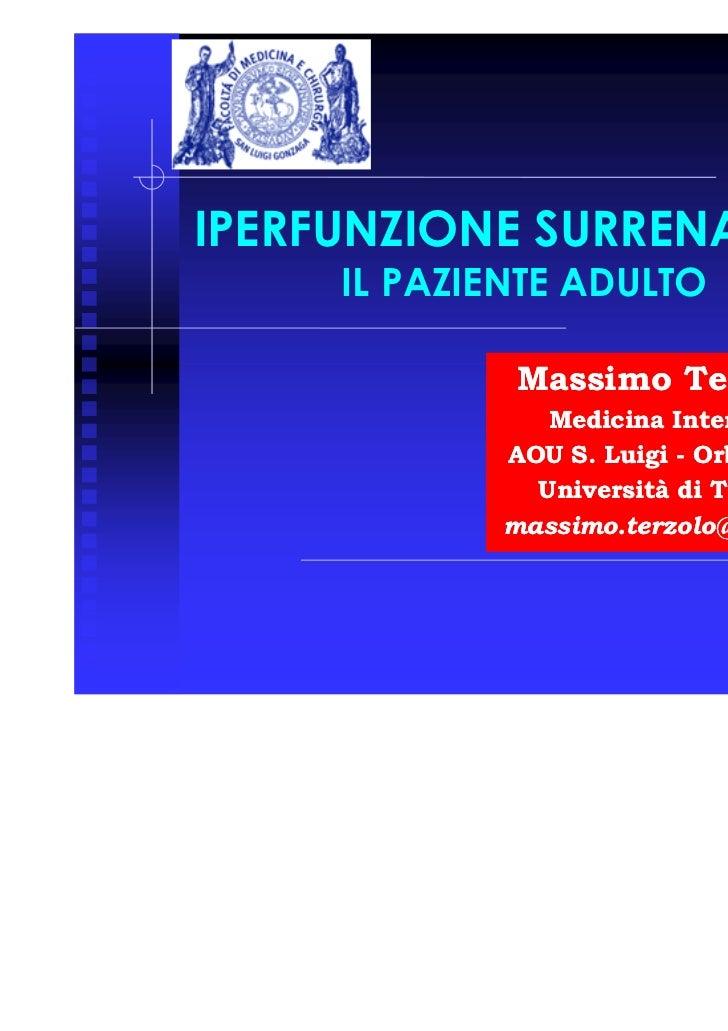 Terzolo massimo iperfunzione surrenalica il paziente adulto- torino gennaio 2011- 14° convegno patologia