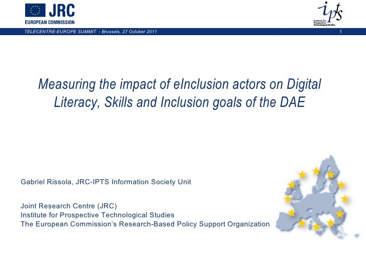 Measuring the impact of eInclusion actors on Digital Literacy, Skills and Inclusion goals of the DAE Gabriel Rissola, JRC-...