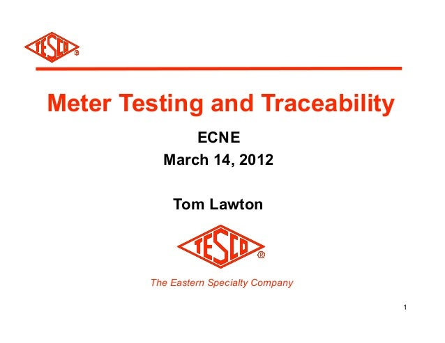 Meter Testing and Traceability              ECNE          March 14, 2012            Tom Lawton        The Eastern Specialt...