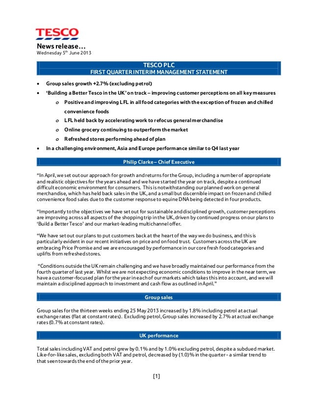 [1] News release… Wednesday 5th June 2013 TESCO PLC FIRST QUARTER INTERIM MANAGEMENT STATEMENT • Group sales growth +2.7% ...