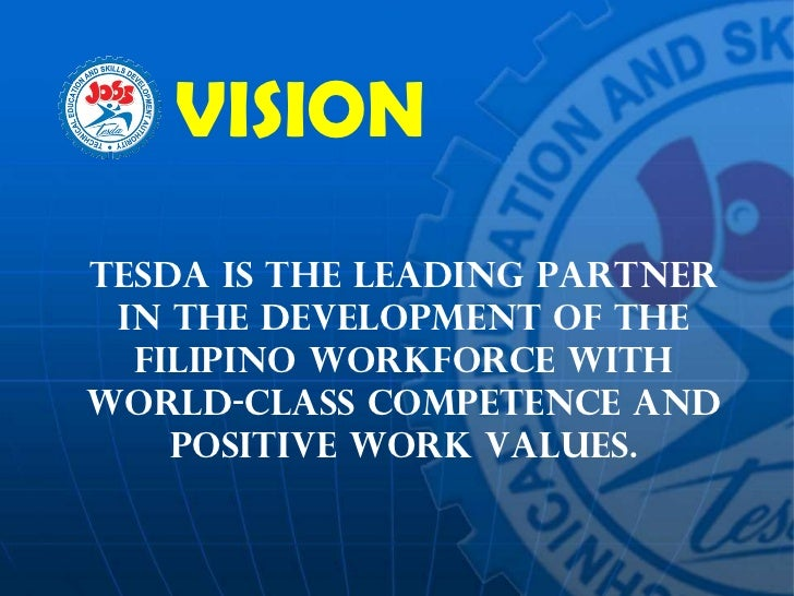 TESDA is the leading partner in the development of the Filipino workforce with world-class competence and positive work va...