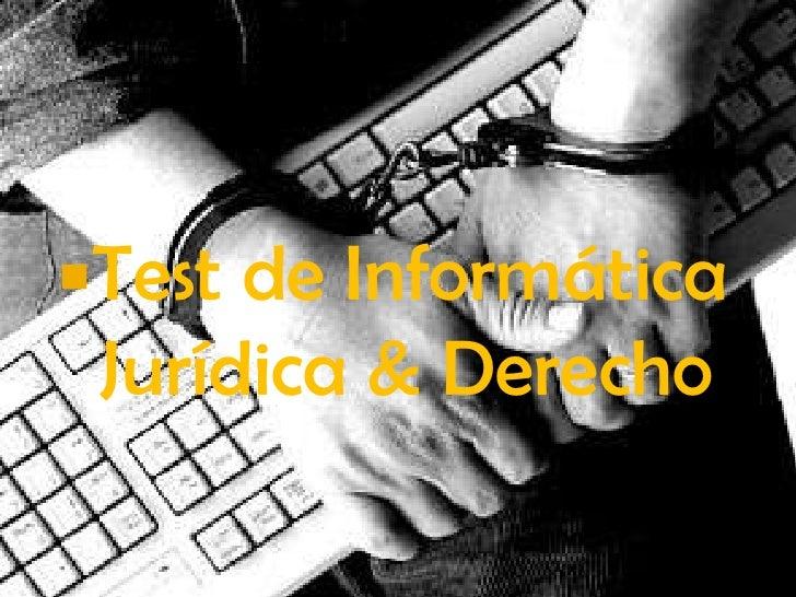 Test de Informática Jurídica & Derecho
