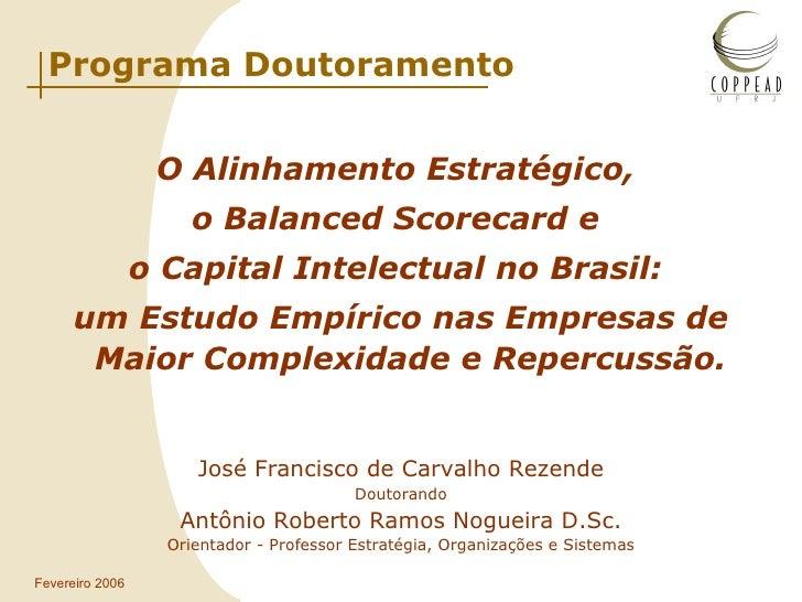Programa Doutoramento <ul><li>O Alinhamento Estratégico,  </li></ul><ul><li>o Balanced Scorecard e  </li></ul><ul><li>o Ca...