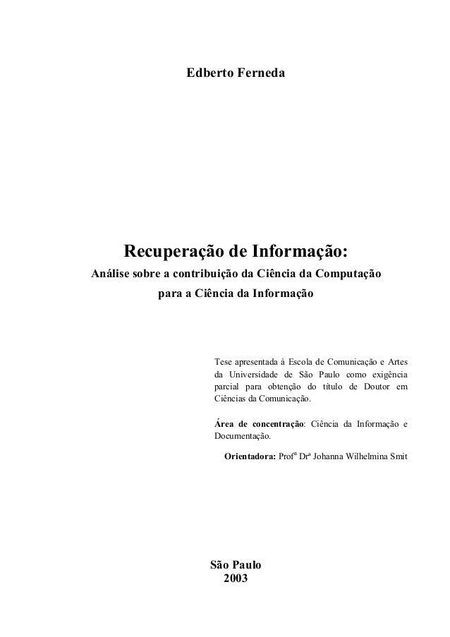 Edberto Ferneda Recuperação de Informação: Análise sobre a contribuição da Ciência da Computação para a Ciência da Informa...