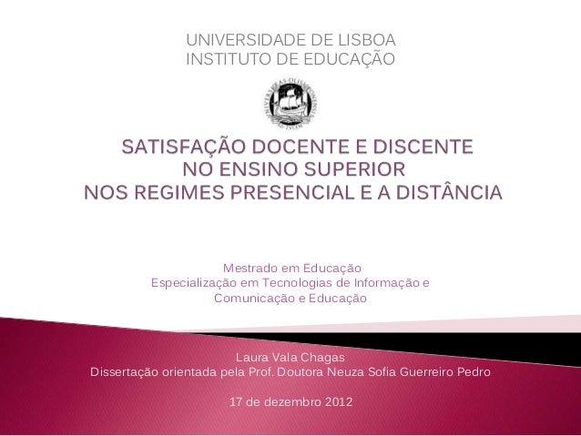 UNIVERSIDADE DE LISBOA  INSTITUTO DE EDUCAÇÃO  Mestrado em Educação  Especialização em Tecnologias de Informação e  Comuni...