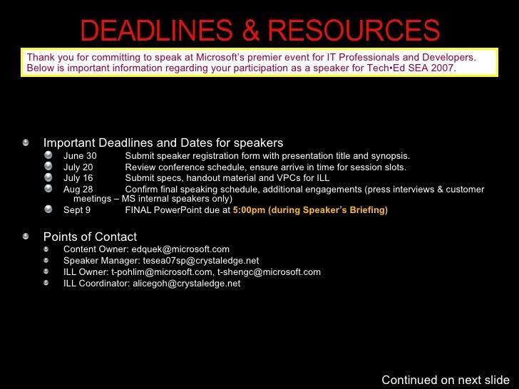 <ul><li>Important Deadlines and Dates for speakers </li></ul><ul><ul><li>June 30 Submit speaker registration form with pre...