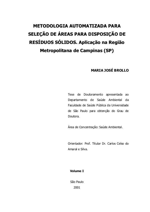 METODOLOGIA AUTOMATIZADA PARASELEÇÃO DE ÁREAS PARA DISPOSIÇÃO DERESÍDUOS SÓLIDOS. Aplicação na Região    Metropolitana de ...