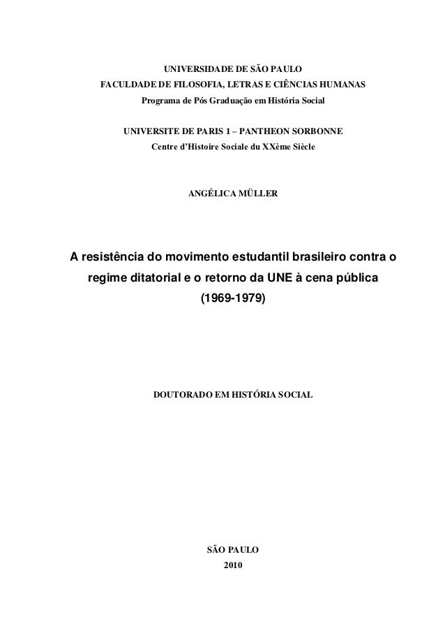 UNIVERSIDADE DE SÃO PAULO     FACULDADE DE FILOSOFIA, LETRAS E CIÊNCIAS HUMANAS            Programa de Pós Graduação em Hi...