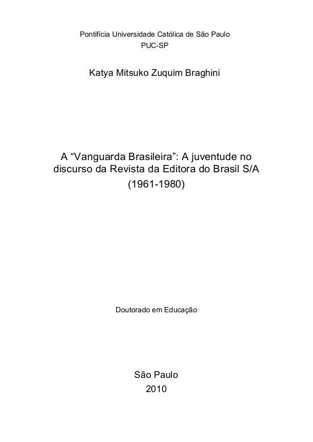 """Pontifícia Universidade Católica de São Paulo PUC-SP Katya Mitsuko Zuquim Braghini A """"Vanguarda Brasileira"""": A juventude n..."""