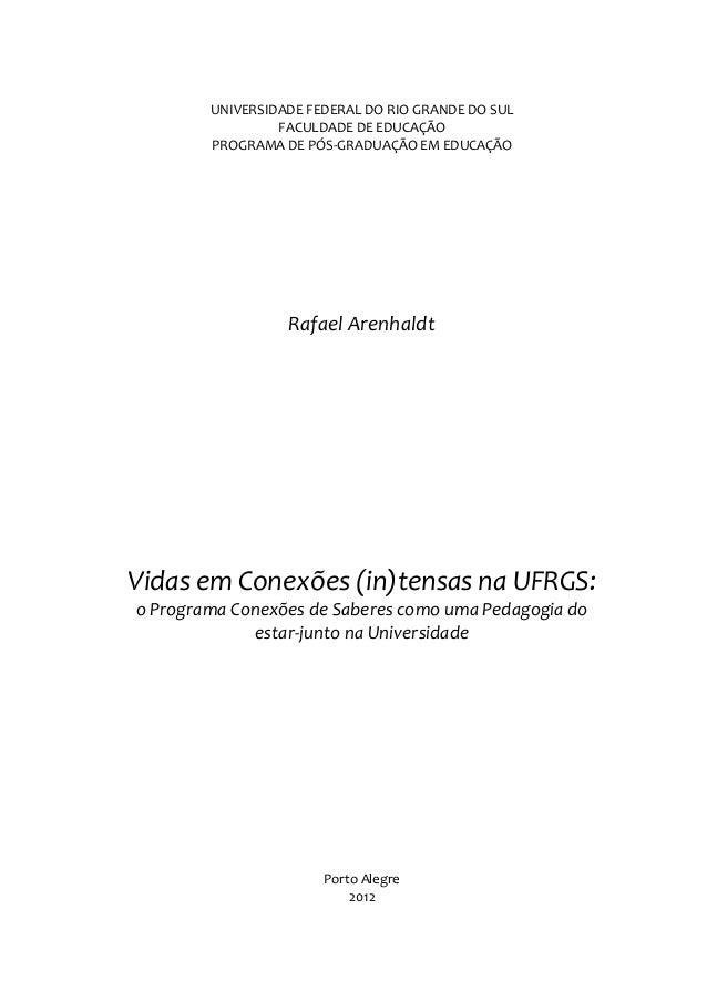 UNIVERSIDADE FEDERAL DO RIO GRANDE DO SUL FACULDADE DE EDUCAÇÃO PROGRAMA DE PÓS-GRADUAÇÃO EM EDUCAÇÃO Rafael Arenhaldt Vid...