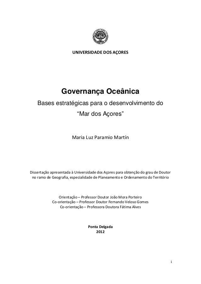 """i UNIVERSIDADE DOS AÇORES Governança Oceânica Bases estratégicas para o desenvolvimento do """"Mar dos Açores"""" Maria Luz Para..."""