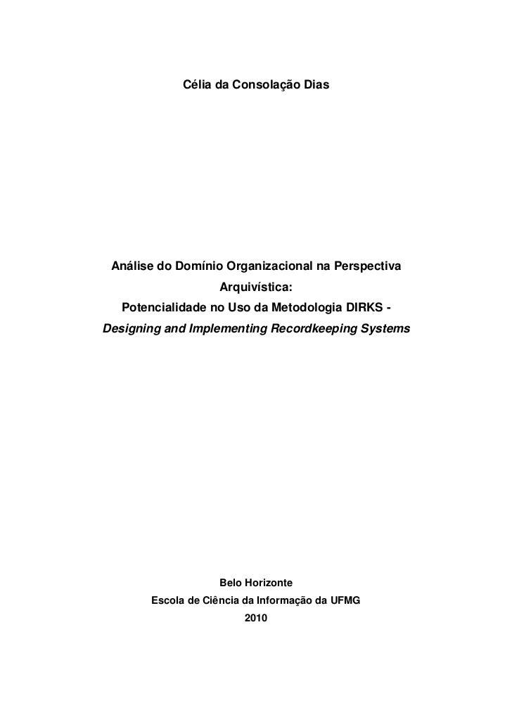 Célia da Consolação Dias Análise do Domínio Organizacional na Perspectiva                   Arquivística:   Potencialidade...