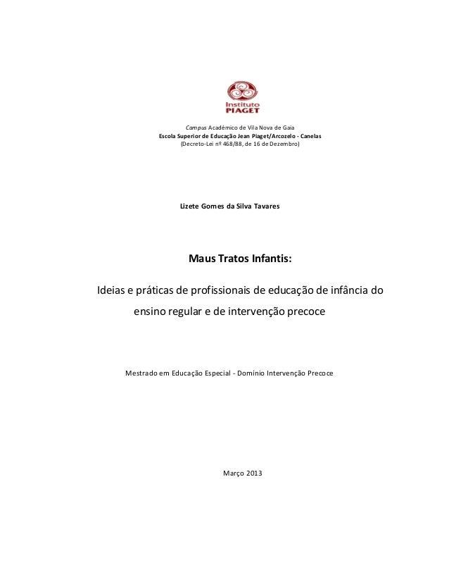Campus Académico de Vila Nova de Gaia Escola Superior de Educação Jean Piaget/Arcozelo - Canelas (Decreto-Lei nº 468/88, d...