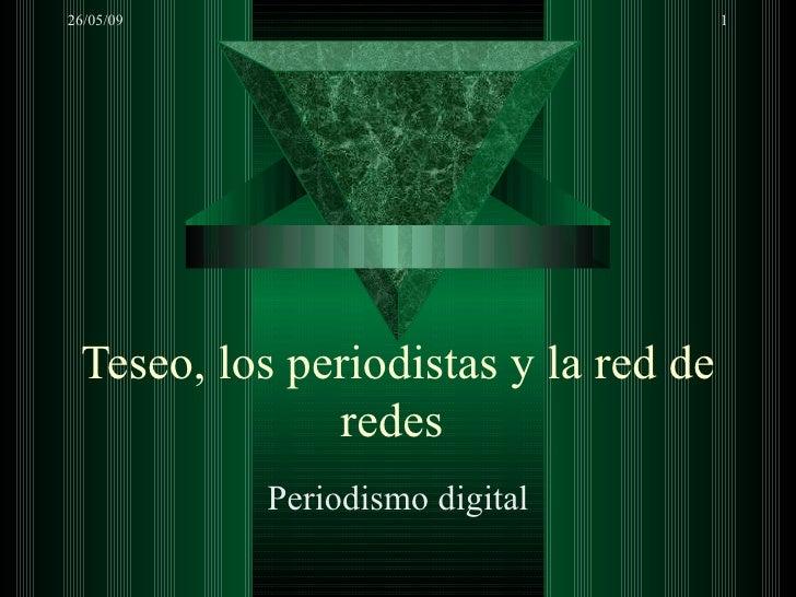 Teseo, los periodistas y la red de redes  Periodismo digital