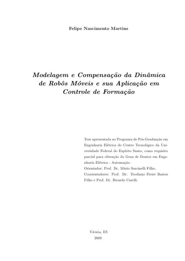 Modelagem e Compensação da Dinâmica de Robôs Móveis e sua aplicação em Controle de Formação