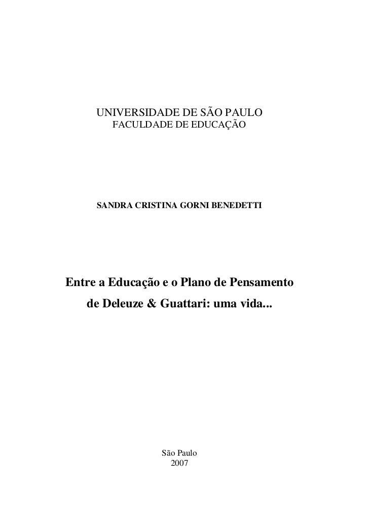 UNIVERSIDADE DE SÃO PAULO        FACULDADE DE EDUCAÇÃO     SANDRA CRISTINA GORNI BENEDETTIEntre a Educação e o Plano de Pe...