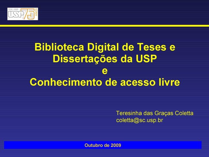 Biblioteca Digital de Teses e Dissertações da USP e Conhecimento de acesso livre Teresinha das Graças Coletta [email_addre...
