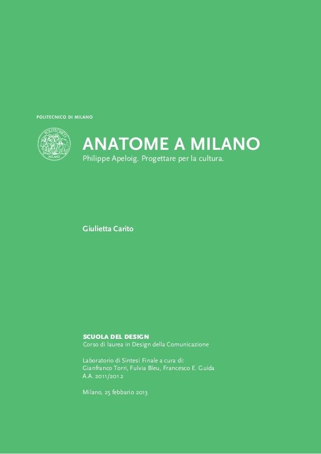 ANATOME A MILANO Philippe Apeloig. Progettare per la cultura.  Giulietta Carito  SCUOLA DEL DESIGN Corso di laurea in Desi...