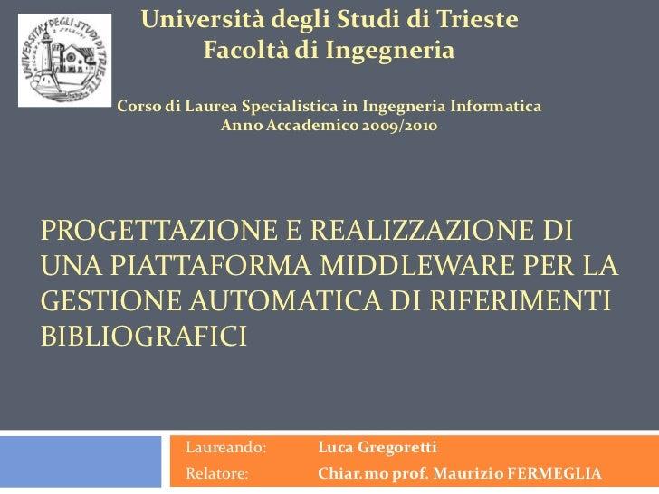 Università degli Studi di Trieste<br />Facoltà di Ingegneria<br />Corso di Laurea Specialistica in Ingegneria Informatica<...