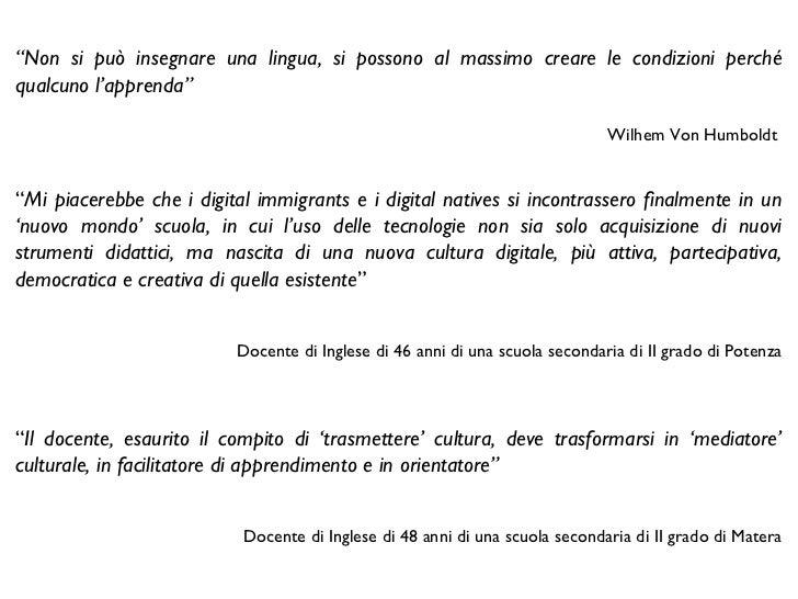 """"""" Mi piacerebbe che i digital immigrants e i digital natives si incontrassero finalmente in un 'nuovo mondo' scuola, in cu..."""