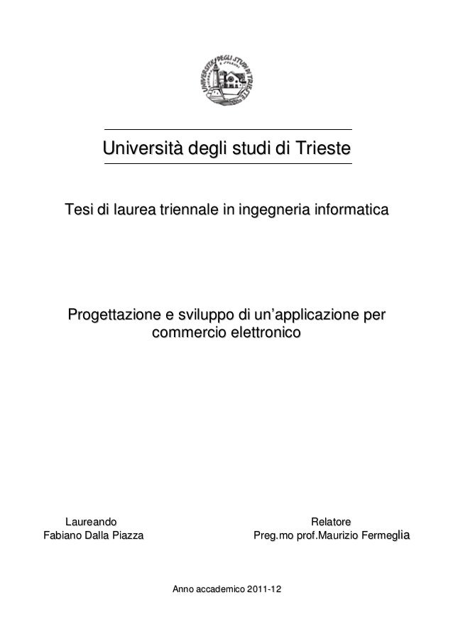 Università degli studi di Trieste    Tesi di laurea triennale in ingegneria informatica    Progettazione e sviluppo di un'...