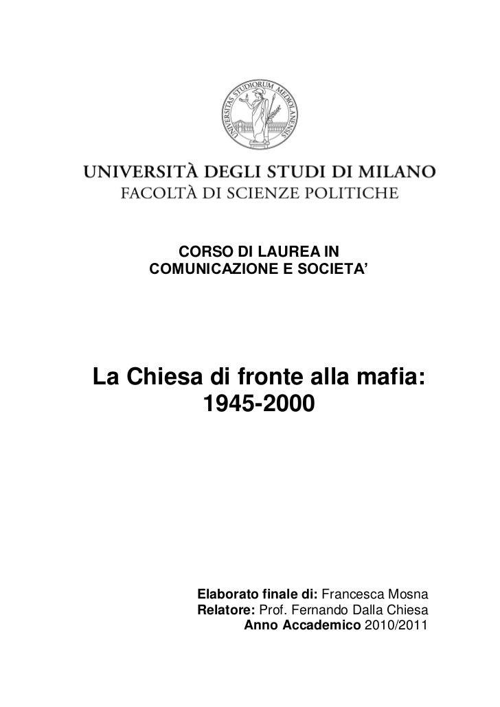 CORSO DI LAUREA IN     COMUNICAZIONE E SOCIETA'La Chiesa di fronte alla mafia:         1945-2000          Elaborato finale...