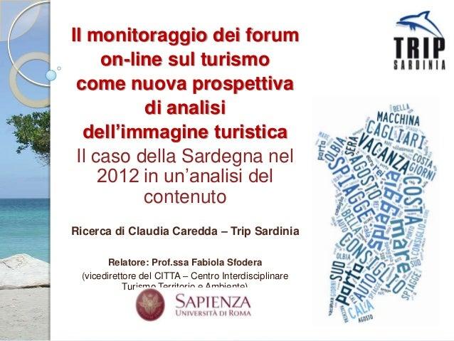 Il monitoraggio dei forum     on-line sul turismo come nuova prospettiva          di analisi  dell'immagine turistica Il c...