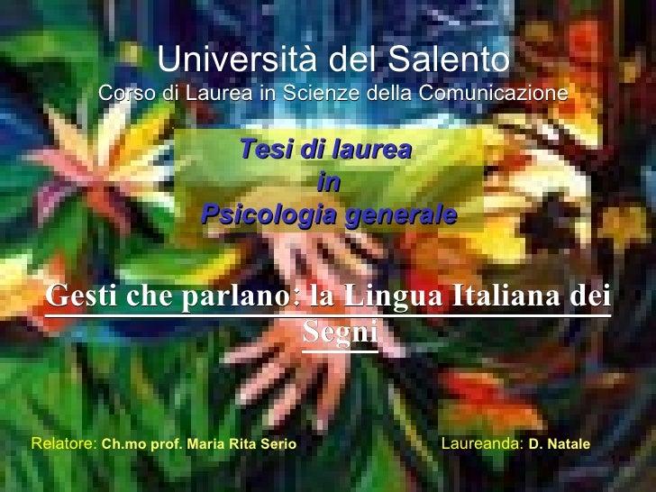 Università del Salento Corso di Laurea in Scienze della Comunicazione <ul><li>Gesti che parlano: la Lingua Italiana dei Se...