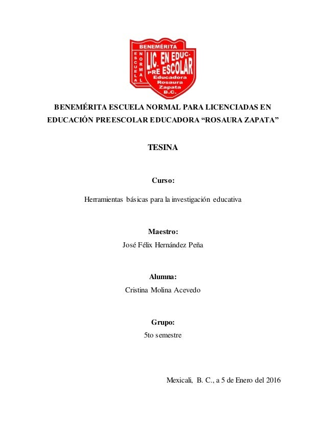"""BENEMÉRITA ESCUELA NORMAL PARA LICENCIADAS EN EDUCACIÓN PREESCOLAR EDUCADORA """"ROSAURA ZAPATA"""" TESINA Curso: Herramientas b..."""