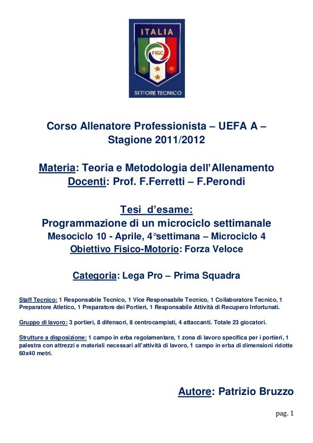 pag. 1 Corso Allenatore Professionista – UEFA A – Stagione 2011/2012 Materia: Teoria e Metodologia dell'Allenamento Docent...