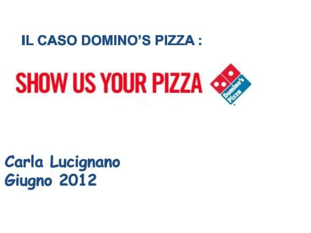 Tesina c.lucignano, domino's pizza show us your pizza, giugno 2012