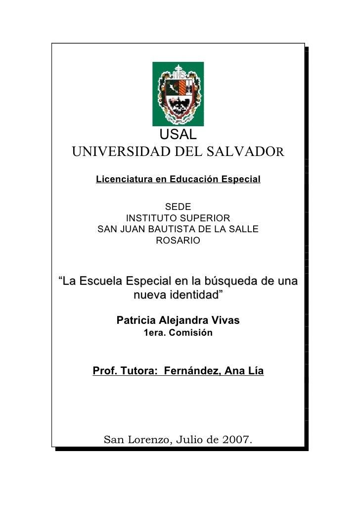 USAL   UNIVERSIDAD DEL SALVADOR       Licenciatura en Educación Especial                    SEDE            INSTITUTO SUPE...