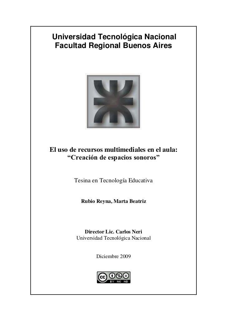 """Universidad Tecnológica Nacional Facultad Regional Buenos AiresEl uso de recursos multimediales en el aula:      """"Creación..."""