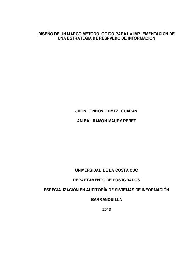DISEÑO DE UN MARCO METODOLÓGICO PARA LA IMPLEMENTACIÓN DE UNA ESTRATEGIA DE RESPALDO DE INFORMACIÓN JHON LENNON GOMEZ IGUA...