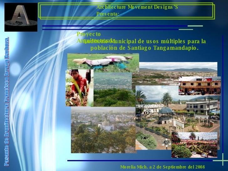 Architecture Movement Designs'S Presenta: Morelia Mich. a 2 de Septiembre del 2008 Proyecto Arquitectural: Auditorio Munic...
