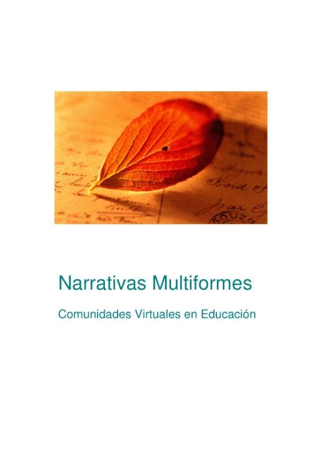 Narrativas Multiformes  Comunidades Virtuales en Educación