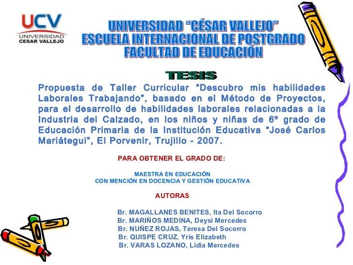 """UNIVERSIDAD """"CÉSAR VALLEJO"""" ESCUELA INTERNACIONAL DE POSTGRADO FACULTAD DE EDUCACIÓN TESIS  Propuesta de Taller Curricular..."""