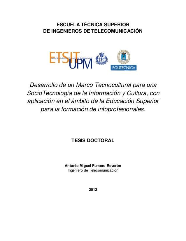 ESCUELA TÉCNICA SUPERIOR DE INGENIEROS DE TELECOMUNICACIÓN  Desarrollo de un Marco Tecnocultural para una SocioTecnología ...