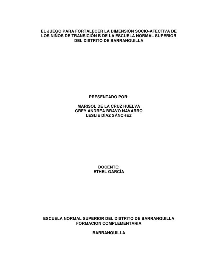 EL JUEGO PARA FORTALECER LA DIMENSIÓN SOCIO-AFECTIVA DELOS NIÑOS DE TRANSICIÓN B DE LA ESCUELA NORMAL SUPERIOR            ...