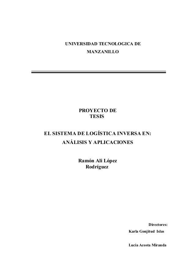 UNIVERSIDAD TECNOLOGICA DE MANZANILLO  PROYECTO DE TESIS EL SISTEMA DE LOGÍSTICA INVERSA EN: ANÁLISIS Y APLICACIONES Ramón...